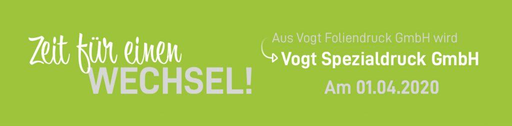 Umfirmierung Vogt Spezialdruck GmbH